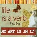 Life is a Verb - My art is in it!